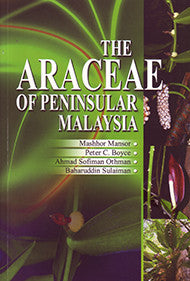 The Araceae of Peninsular Malaysia (Softcover)