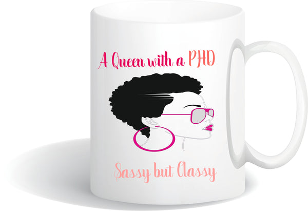 """Queen with a PHD"" Mug"