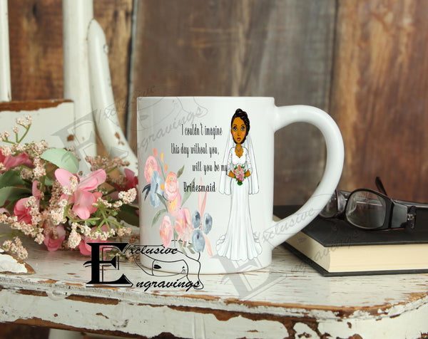 Be My Bridesmaid 11oz Mug