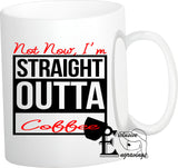 Not Now I'm Straight Outta Coffee Mug