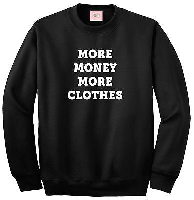 Very Nice More Money More Clothes Boyfriend Sweatshirt