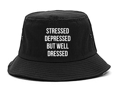 Stressed Depressed But Well Dressed Bucket Hat