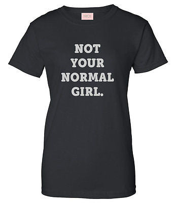 Very Nice Not Your Normal Girl Womens T-Shirt Tee