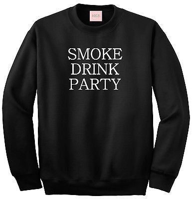 Very Nice Smoke Drink Party Boyfriend Sweatshirt