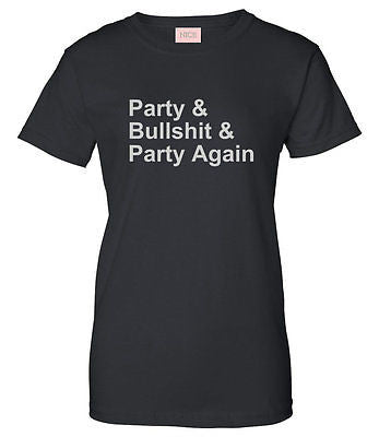 Very Nice Party And Bullshit Womens T-Shirt Tee
