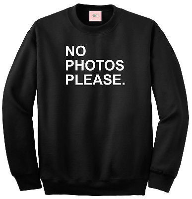 Very Nice No Photos Please Boyfriend Crewneck Sweatshirt