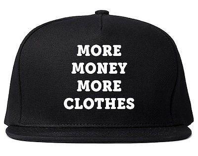 Very Nice More Money More Clothes Snapback Hat