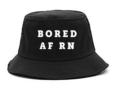 Very Nice Bored AF RN Black Bucket Hat