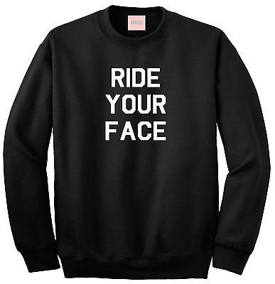 Very Nice Ride Your Face Boyfriend Crewneck Sweatshirt
