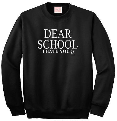 Very Nice Dear School I Hate You Boyfriend Sweatshirt