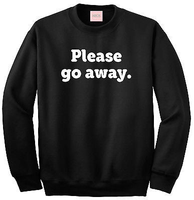 Very Nice Please Go Away Boyfriend Crewneck Sweatshirt