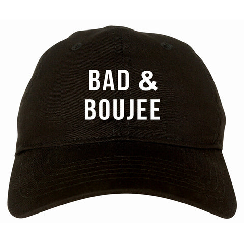 Bad And Boujee Dad Hat by Very Nice Clothing