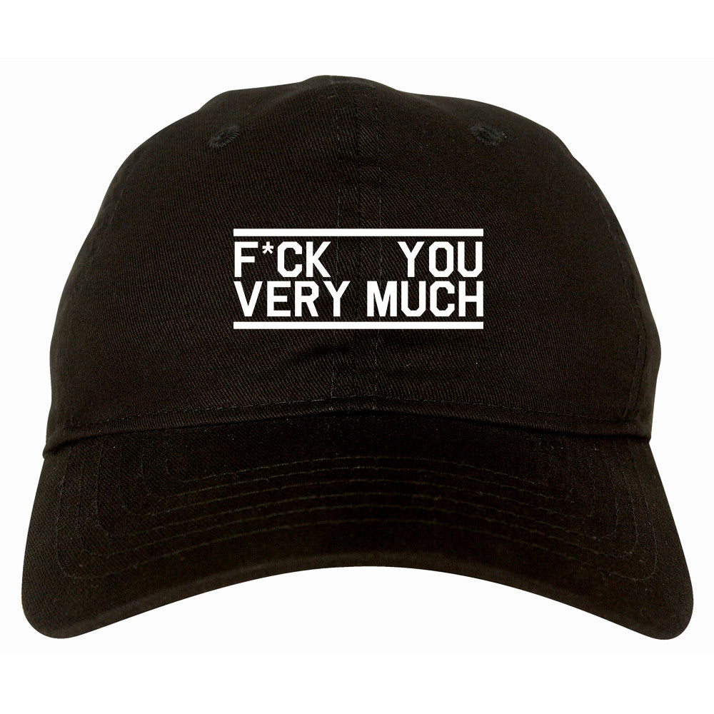Fck You Very Much Dad Hat by Very Nice Clothing