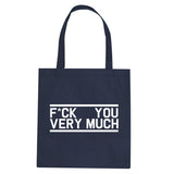 Fck You Very Much Tote Bag by Very Nice Clothing