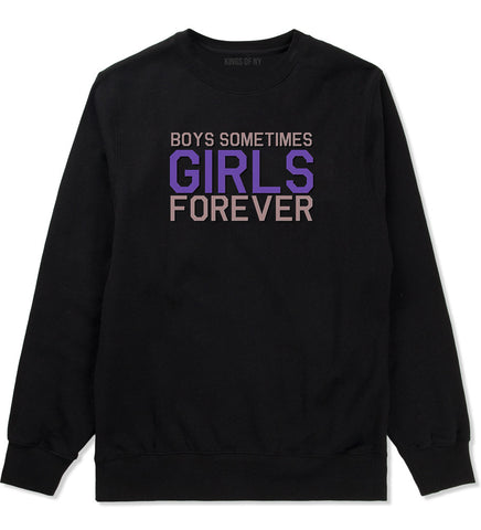 Girls Forever Crewneck Sweatshirt by Very Nice Clothing