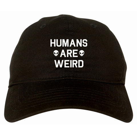 Humans Are Weird Alien Dad Hat by Very Nice Clothing