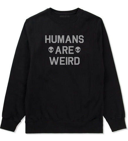 Humans Are Weird Alien Crewneck Sweatshirt by Very Nice Clothing