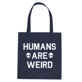 Humans Are Weird Alien Tote Bag by Very Nice Clothing
