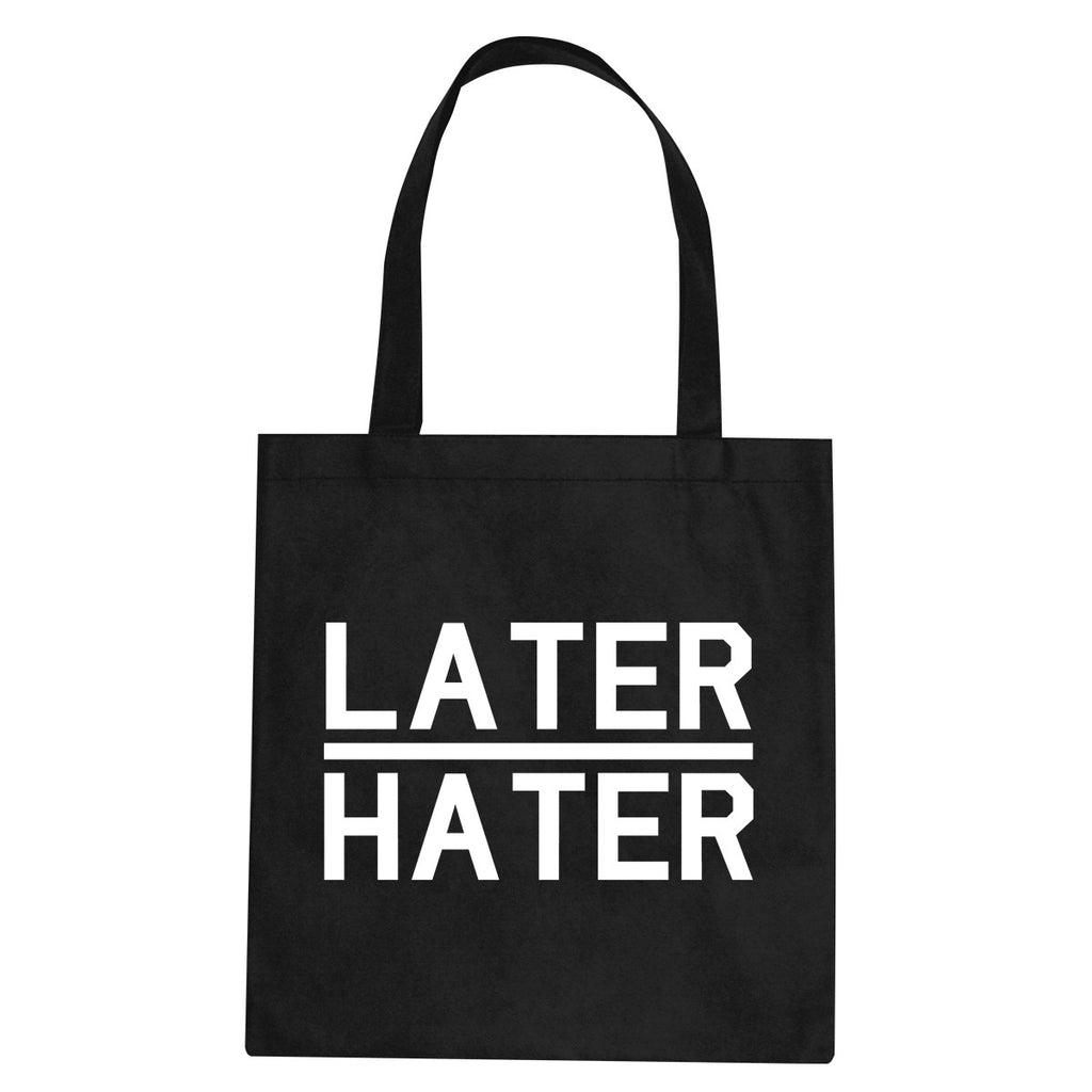 Later Hater Tote Bag by Very Nice Clothing