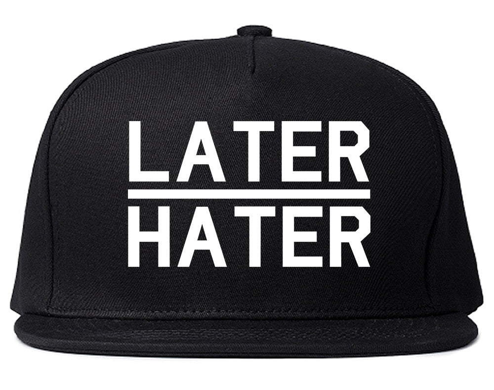 Later Hater Snapback Hat by Very Nice Clothing