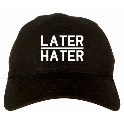 Later Hater Dad Hat by Very Nice Clothing