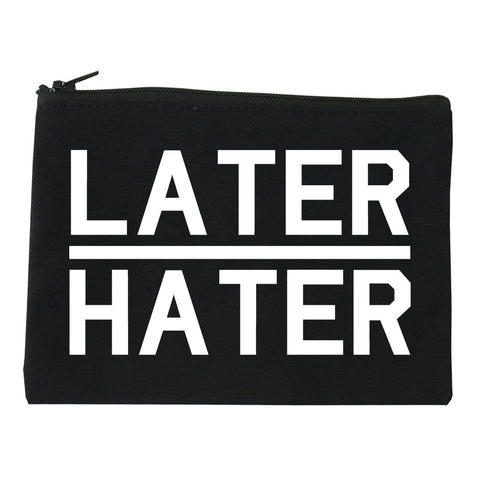 Later Hater Cosmetic Makeup Bag by Very Nice Clothing
