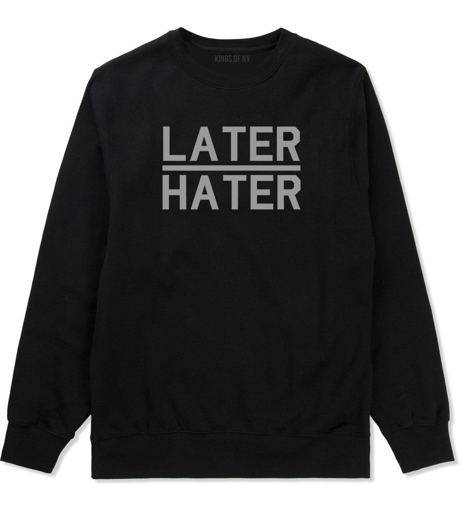 Later Hater Crewneck Sweatshirt by Very Nice Clothing