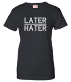 Later Hater T-Shirt by Very Nice Clothing