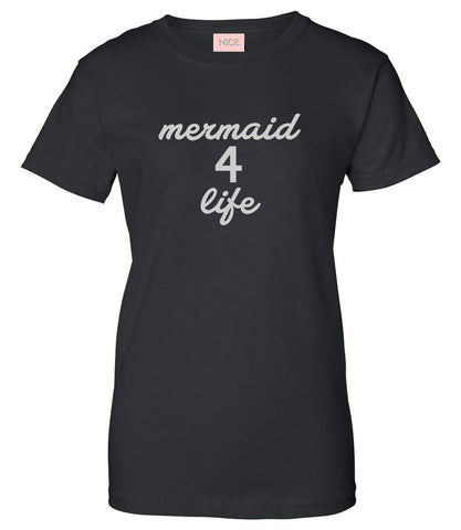 Mermaid 4 Life T-Shirt by Very Nice Clothing
