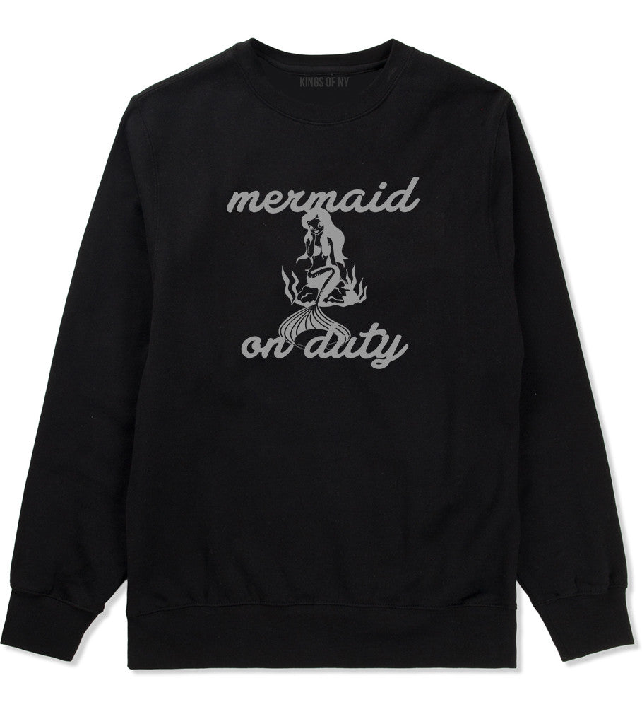 Mermaid On Duty Crewneck Sweatshirt by Very Nice Clothing