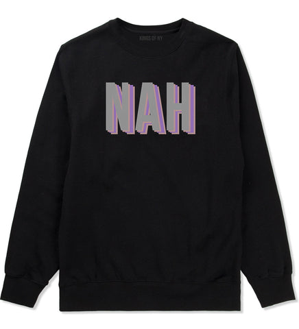 Nah 3D Crewneck Sweatshirt by Very Nice Clothing