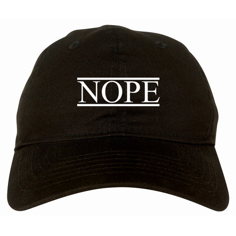 Nope Dad Hat by Very Nice Clothing