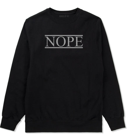 Nope Crewneck Sweatshirt by Very Nice Clothing