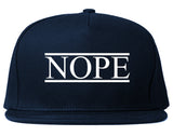 Nope Snapback Hat by Very Nice Clothing
