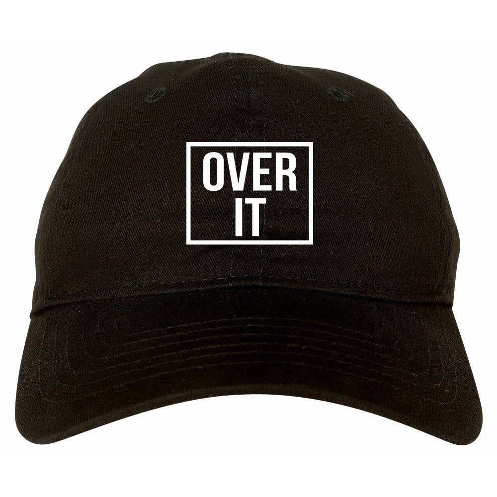 Over It Dad Hat by Very Nice Clothing