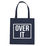 Over It Tote Bag by Very Nice Clothing