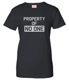 Property Of No One T-Shirt by Very Nice Clothing
