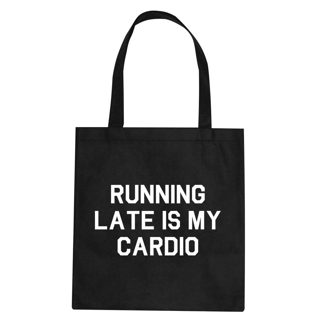 Running Late Is My Cardio Tote Bag by Very Nice Clothing
