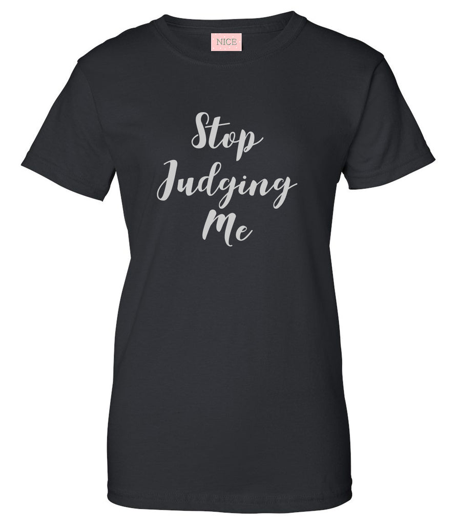 Stop Judging Me T-Shirt by Very Nice Clothing