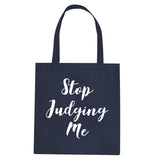 Stop Judging Me Tote Bag by Very Nice Clothing