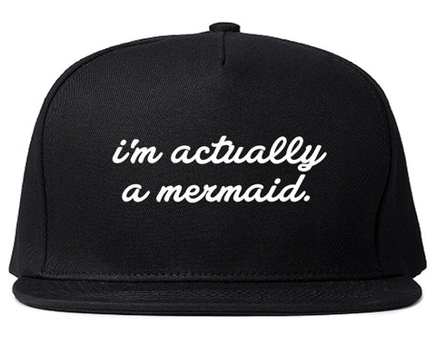 I'm Actually A Mermaid Snapback Hat by Very Nice Clothing