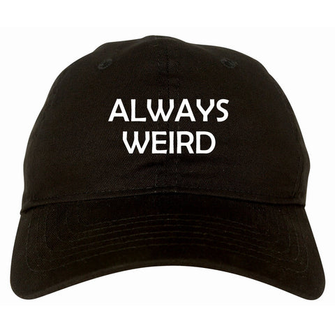 Always Weird Dad Hat Black