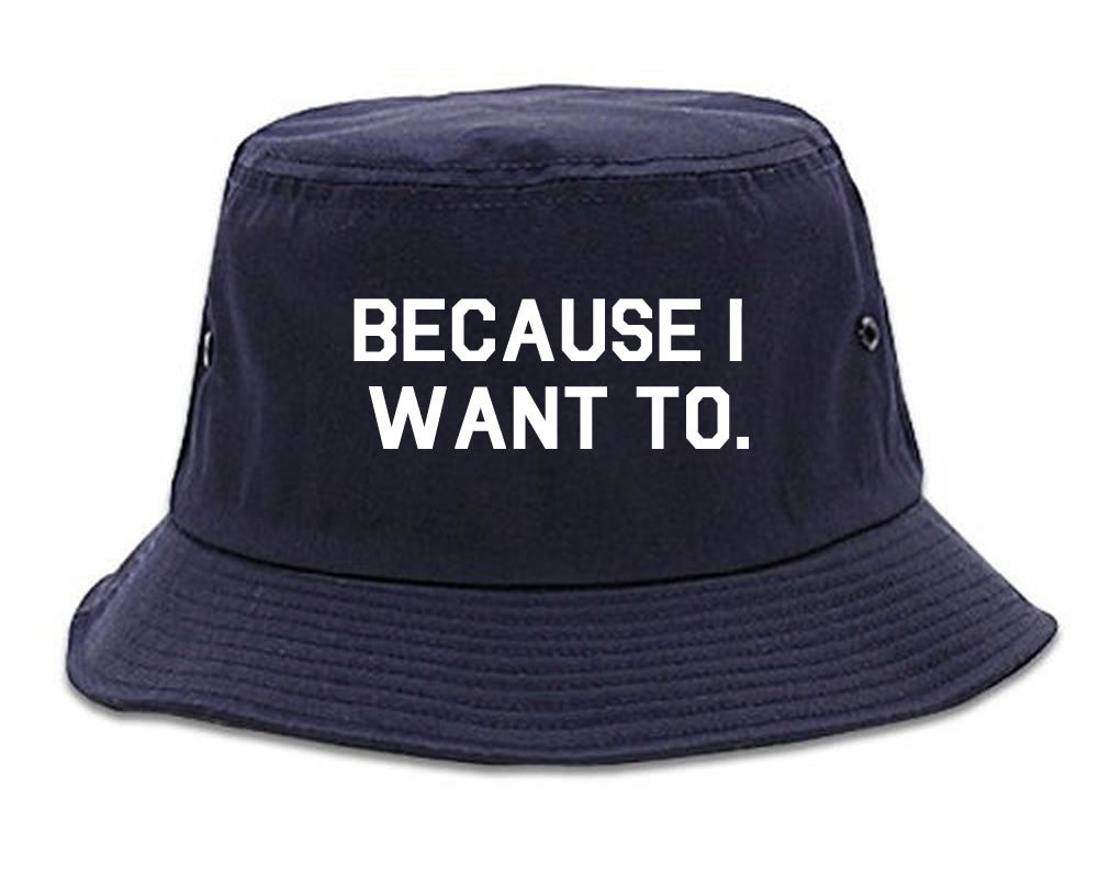 Very Nice Because I Want To Black Bucket Hat Navy Blue