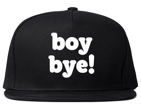 Boy Bye Snapback Hat by Very Nice Clothing