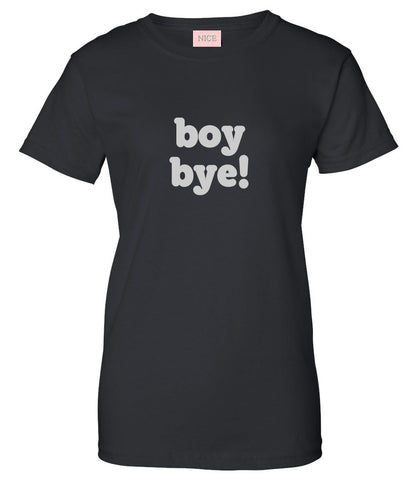 Boy Bye T-Shirt by Very Nice Clothing