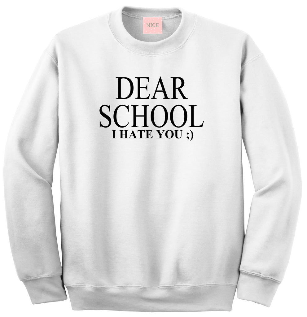 Very Nice Dear School I Hate You Boyfriend Sweatshirt White