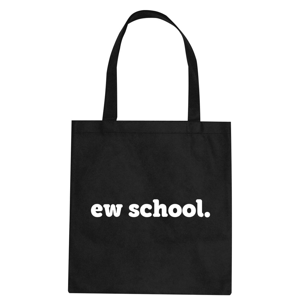 Ew School Tote Bag by Very Nice Clothing