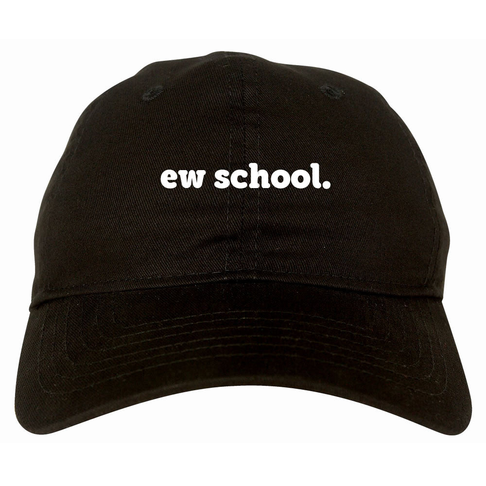 Ew School Dad Hat by Very Nice Clothing