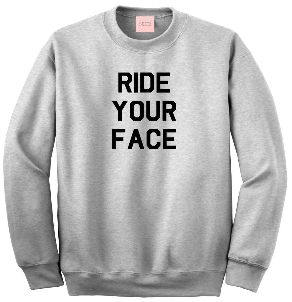 Very Nice Ride Your Face Boyfriend Crewneck Sweatshirt White