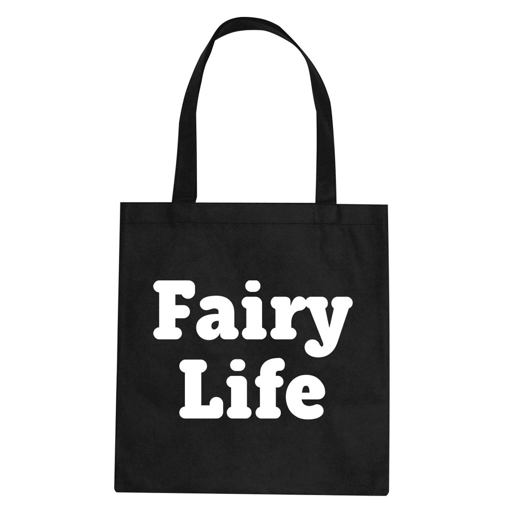 Fairy Life Tote Bag by Very Nice Clothing